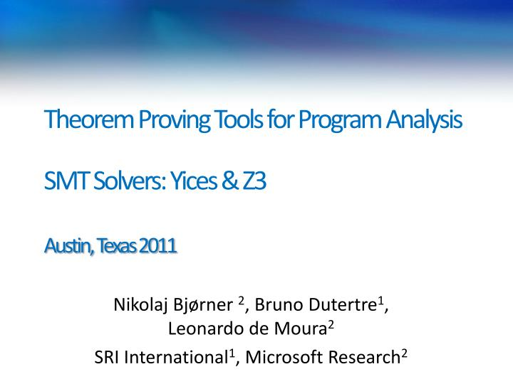 theorem proving tools for program analysis smt solvers yices z3 austin texas 2011 n.