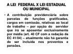 a lei federal x lei estadual ou municipal2