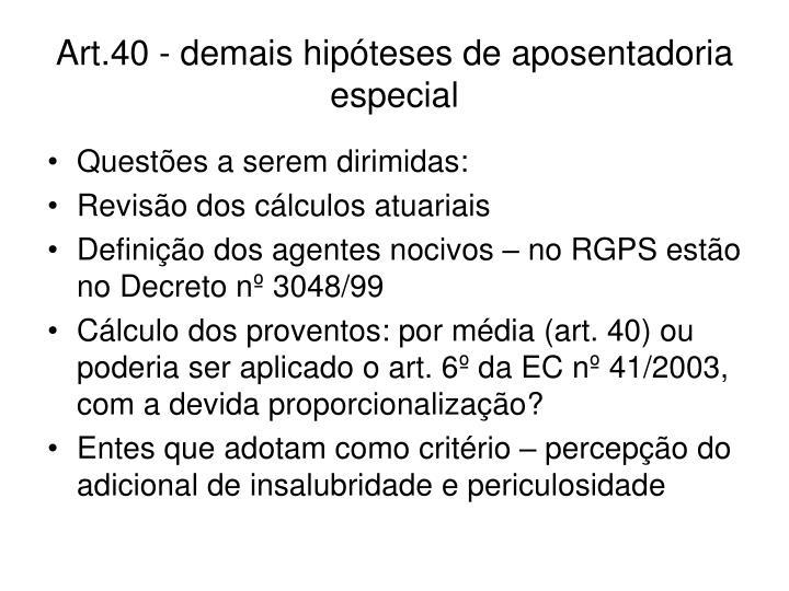 Art.40 - demais hipóteses de aposentadoria especial