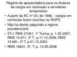 regime de aposentadoria para os titulares de cargos em comiss o e servidores tempor rios
