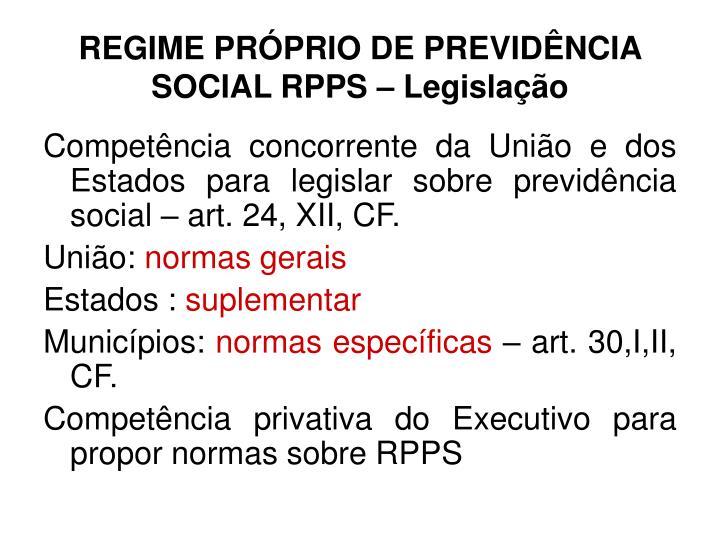REGIME PRÓPRIO DE PREVIDÊNCIA SOCIAL RPPS – Legislação