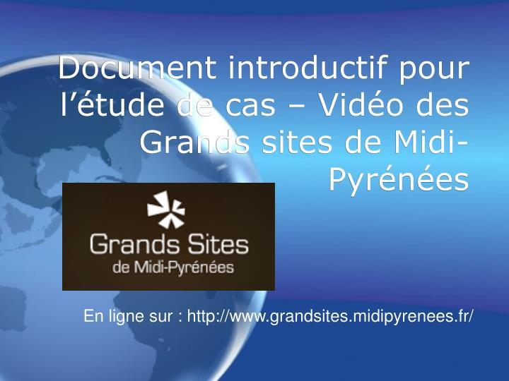 Document introductif pour l'étude de cas – Vidéo des Grands sites de Midi-Pyrénées