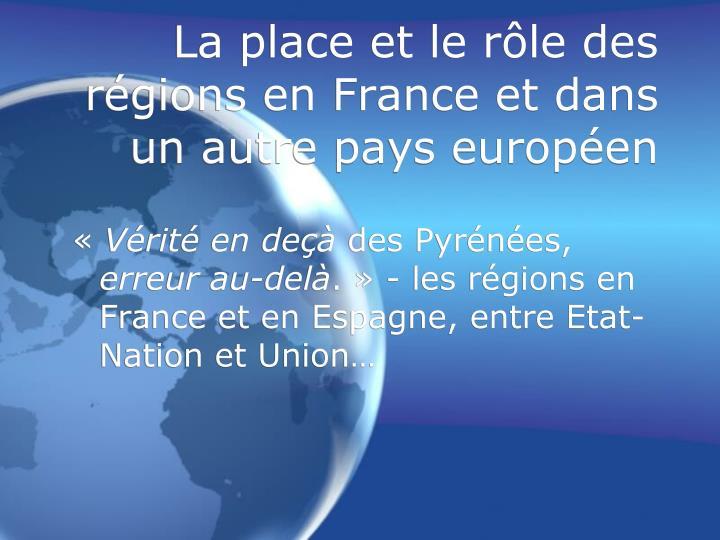 La place et le rôle des régions en France et dans  un autre pays européen