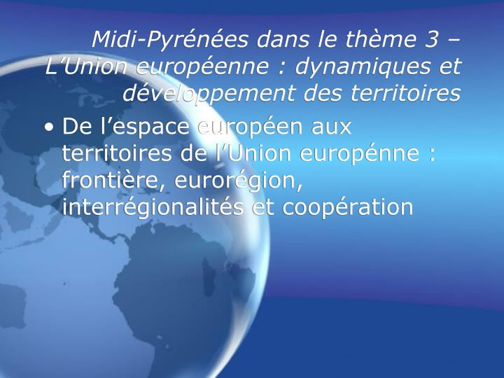 Midi-Pyrénées dans le thème 3 – L'Union européenne : dynamiques et développement des territoires