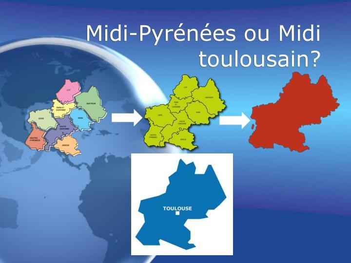 Midi-Pyrénées ou Midi toulousain?