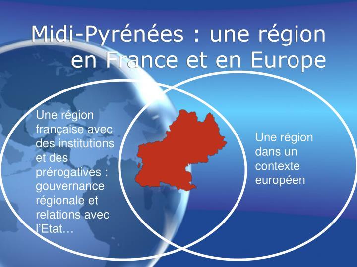 Midi-Pyrénées : une région en France et en Europe