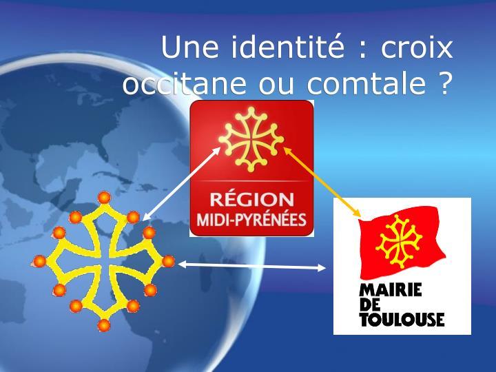 Une identité : croix occitane ou comtale ?