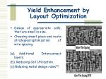 yield enhancement by layout optimization