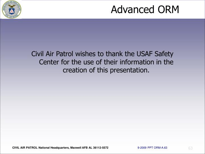 Civil Air Patrol wishes to thank the USAF Safety Center for the use of their information in the creation of this presentation.