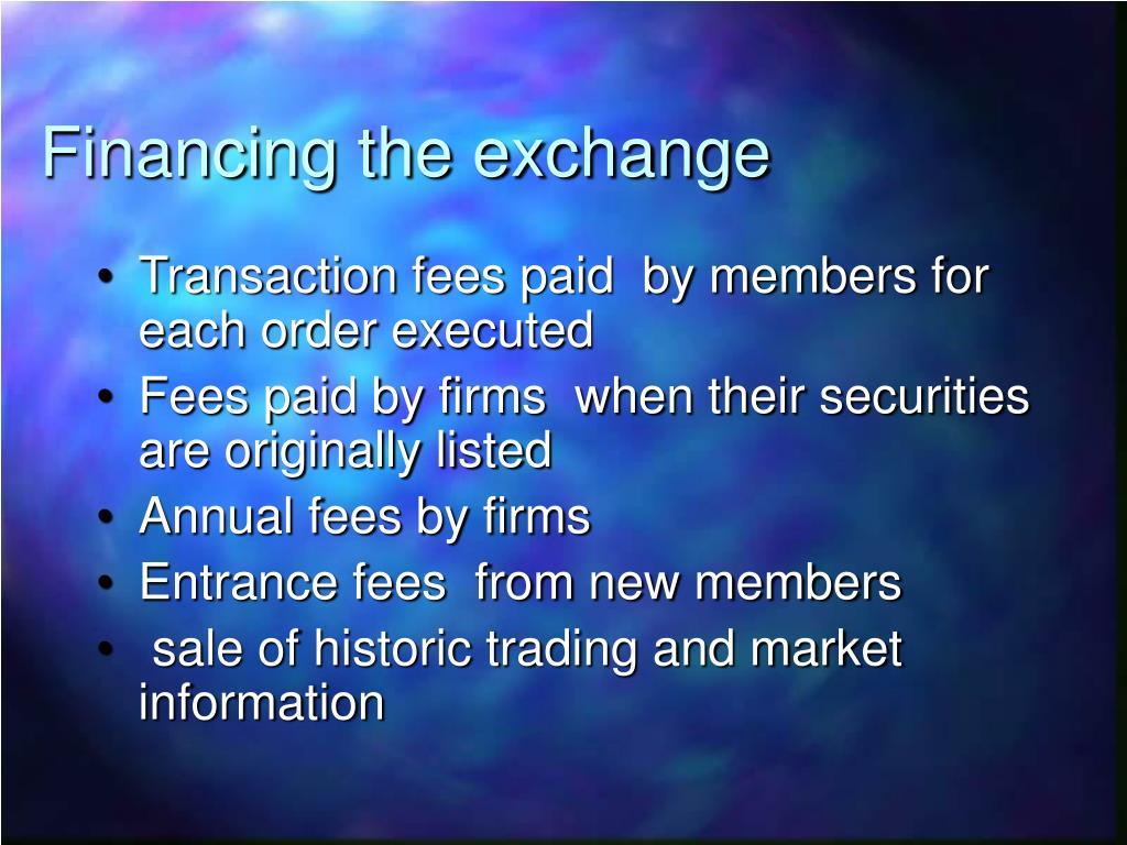 Financing the exchange