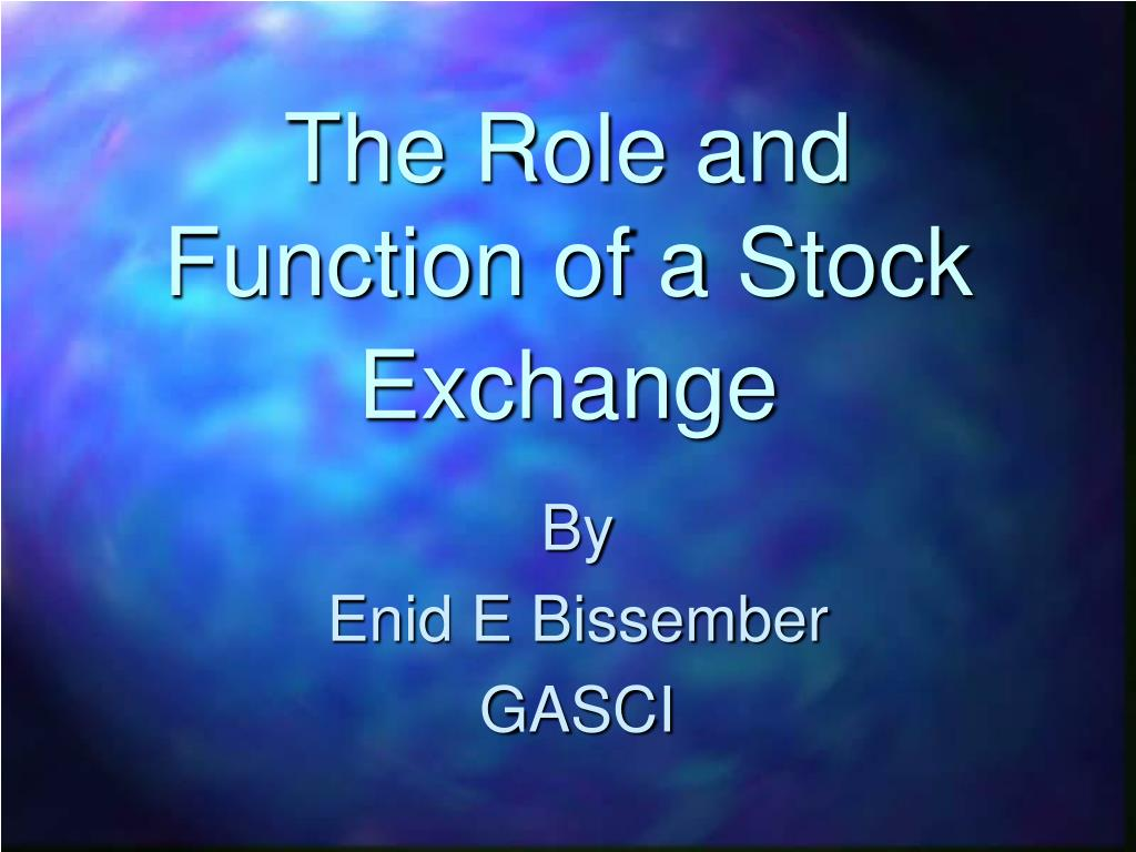 The Role and Function of a Stock Exchange