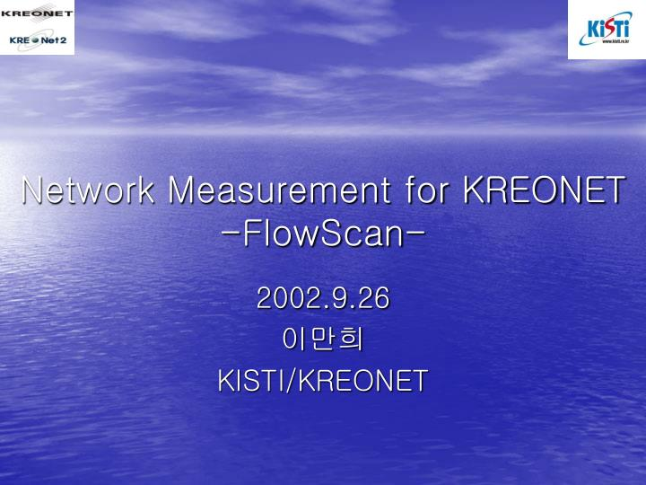 network measurement for kreonet flowscan n.