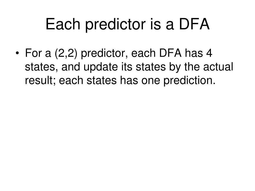 Each predictor is a DFA