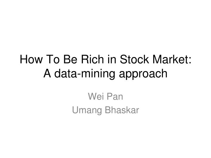 How to be rich in stock market a data mining approach