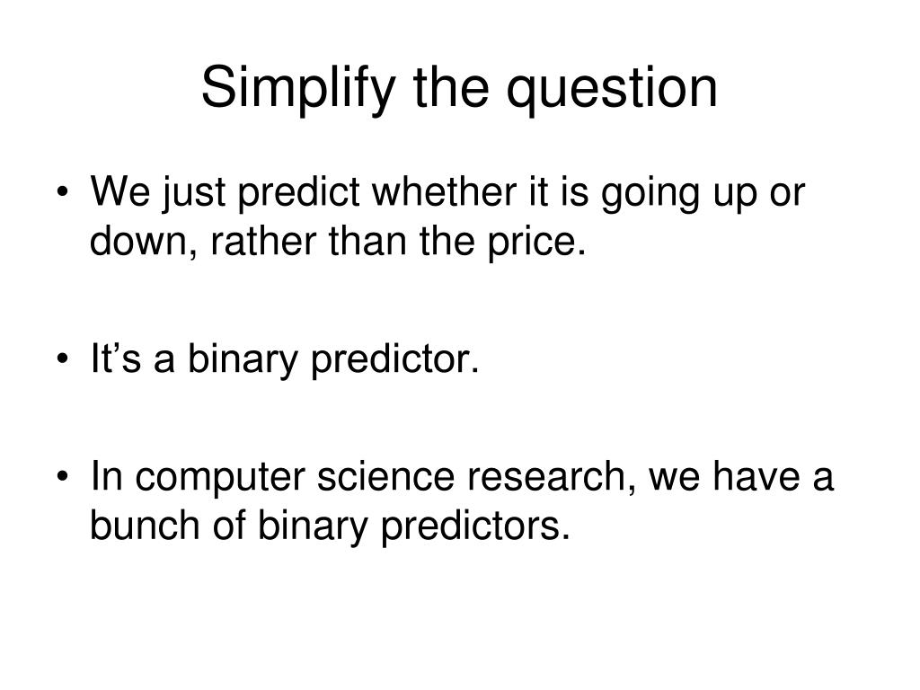 Simplify the question