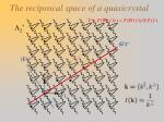 the reciprocal space of a quasicrystal