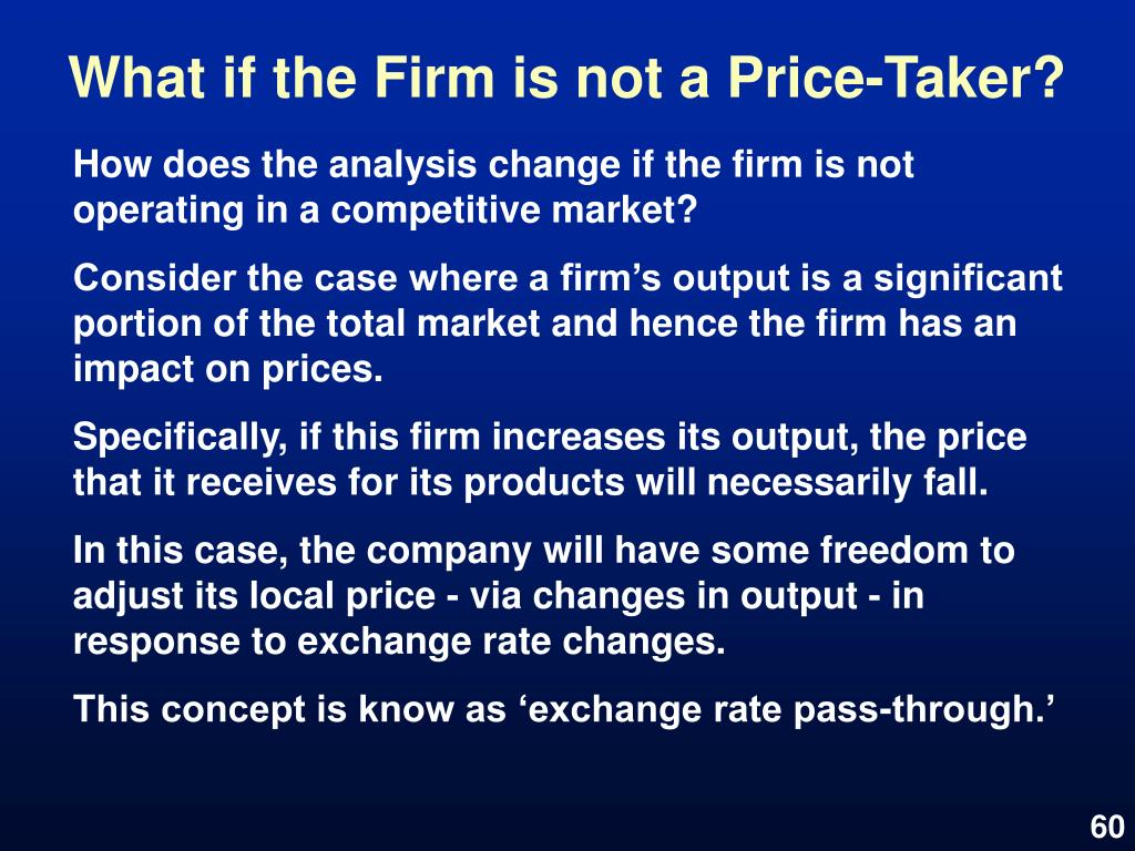 What if the Firm is not a Price-Taker?