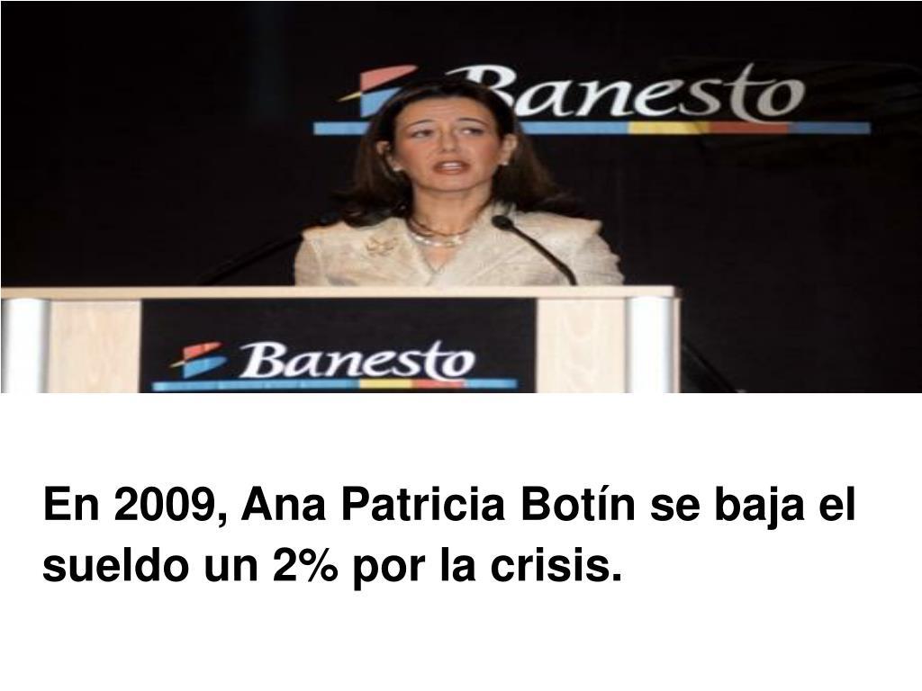 En 2009, Ana Patricia Botín se baja el