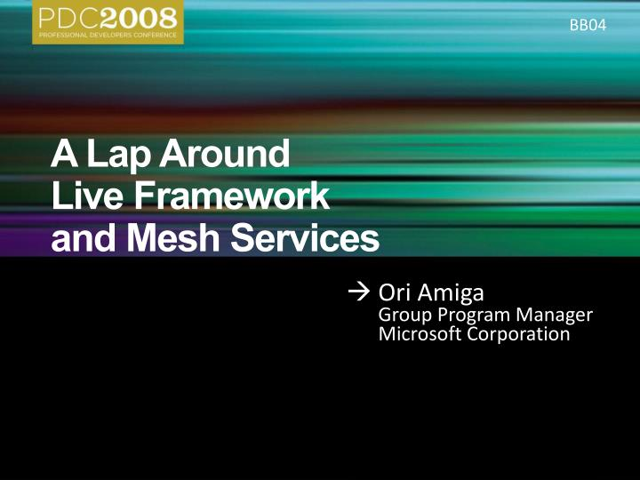 a lap around live framework and mesh services n.