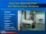 first new maternal clinic jose maria ochoa honduras
