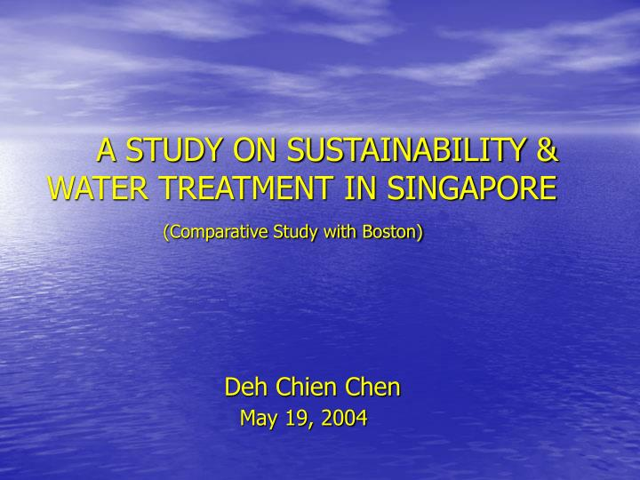 a study on sustainability water treatment in singapore comparative study with boston n.