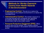 methods for worker exposure control from health hazards in the environment