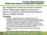 contract manufacturing global sourcing from independent suppliers