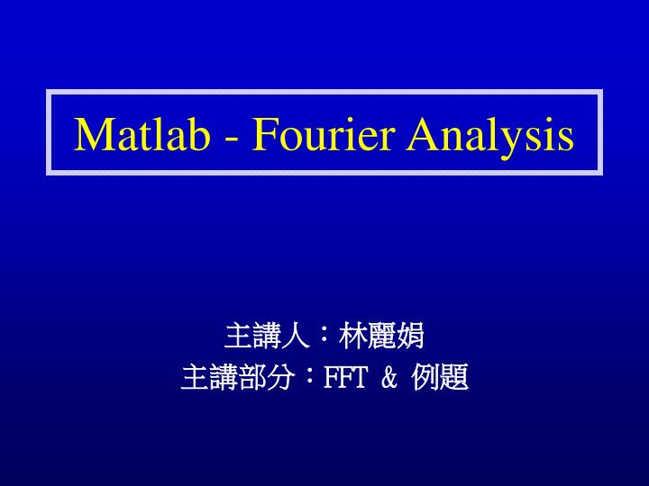 matlab fourier analysis n.