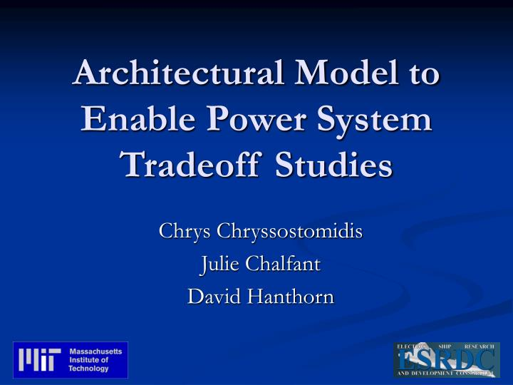 architectural model to enable power system tradeoff studies n.