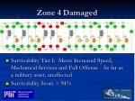 zone 4 damaged