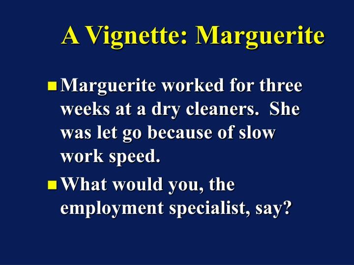 A Vignette: Marguerite