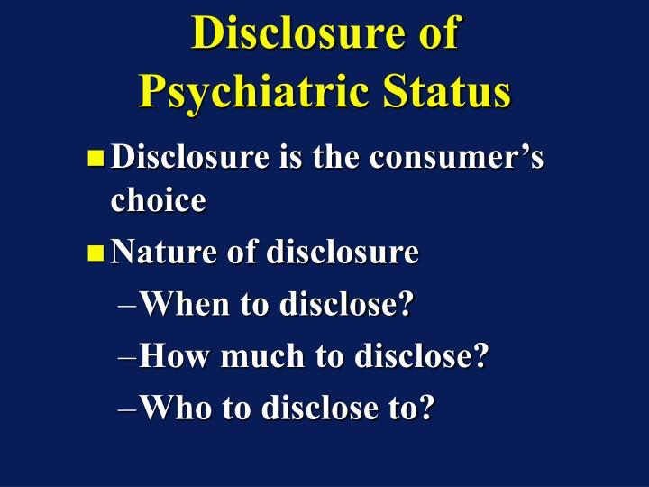 Disclosure of Psychiatric Status