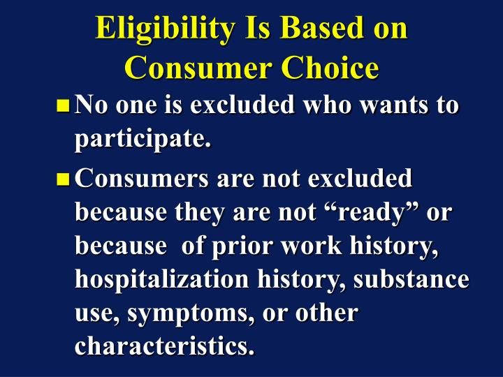Eligibility Is Based on Consumer Choice