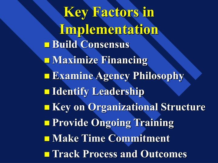Key Factors in Implementation