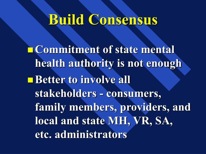 Build Consensus
