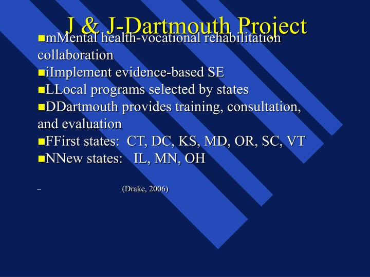J & J-Dartmouth Project
