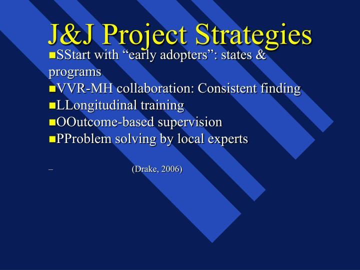 J&J Project Strategies