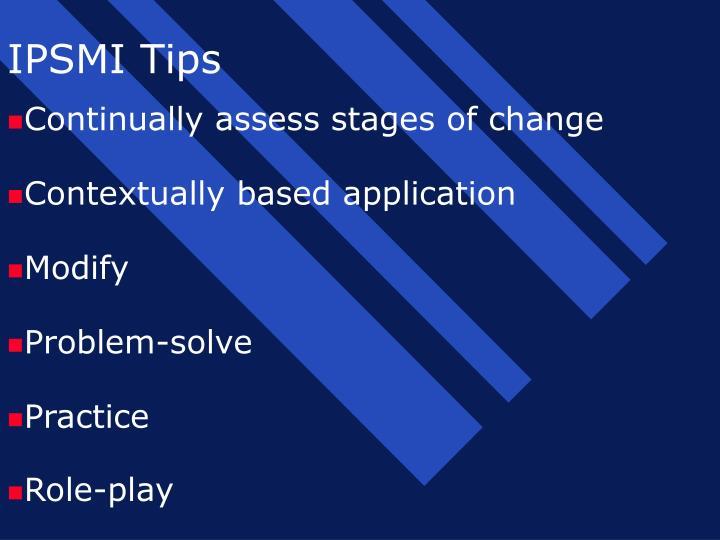 IPSMI Tips