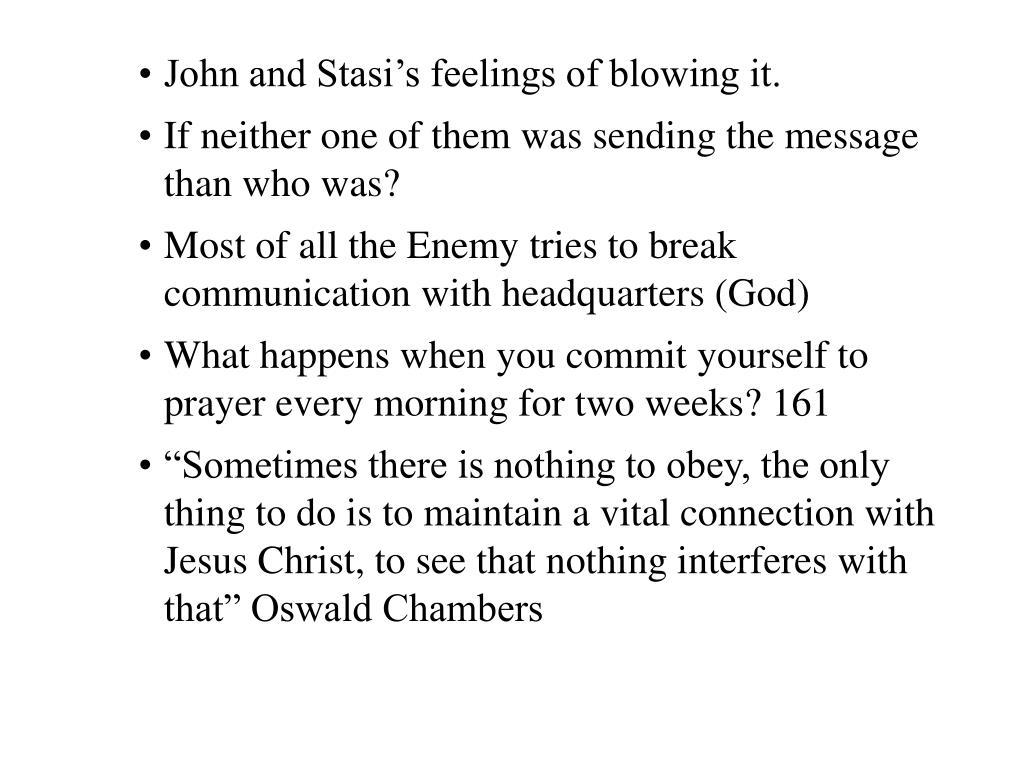 John and Stasi's feelings of blowing it.
