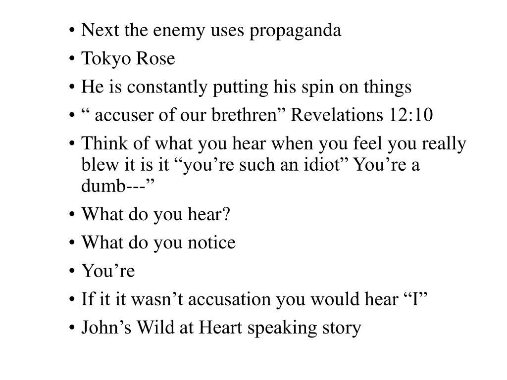 Next the enemy uses propaganda
