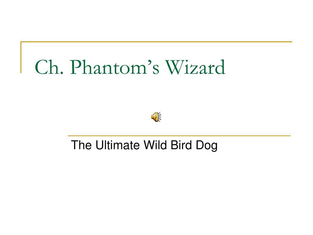 ch phantom s wizard