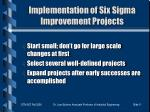 implementation of six sigma improvement projects