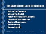 six sigma inputs and techniques