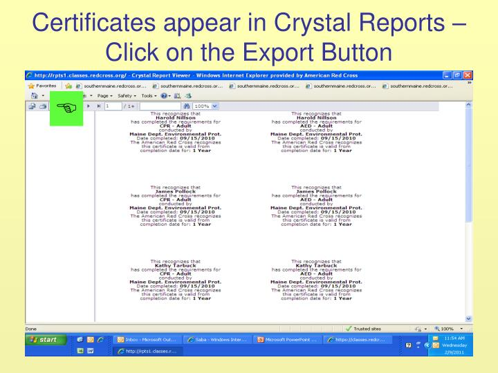 Certificates appear in Crystal Reports – Click on the Export Button