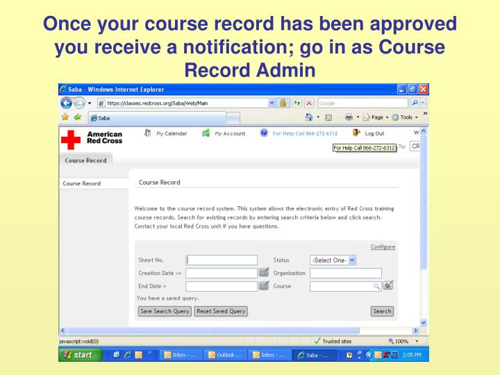 Once your course record has been approved you receive a notification; go in as Course Record Admin