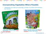 incorporating vegetables where possible
