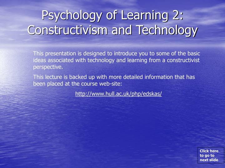 psychology of learning 2 constructivism and technology n.