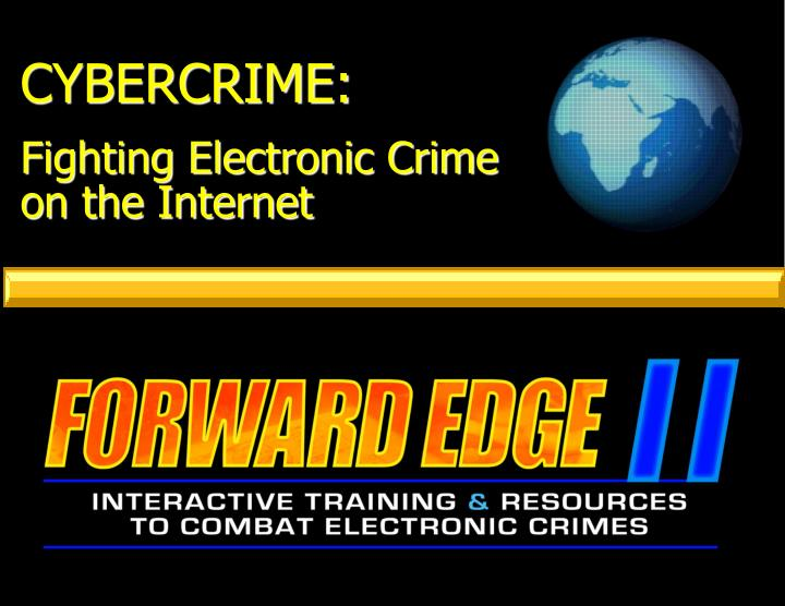 Cybercrime fighting electronic crime on the internet
