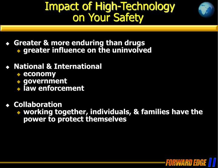 Impact of high technology on your safety