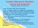 unipolar depressive disorders course and prognosis m gelder r mayou ph cowen 2001